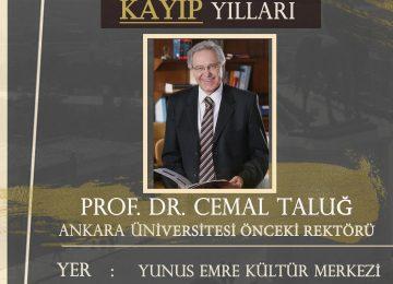 """PROF.DR. CEMAL TALUĞ """"ANKARA'NIN KAYIP YILLARI""""NI ANLATIYOR"""