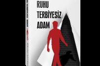 FERHAN ŞAYLIMAN SON ROMANI RUHU TERBİYESİZ ADAM'IN SÖYLEŞİ VE İMZA ETKİNLİĞİ İÇİN 24 AĞUSTOS'TA BODRUM'DA