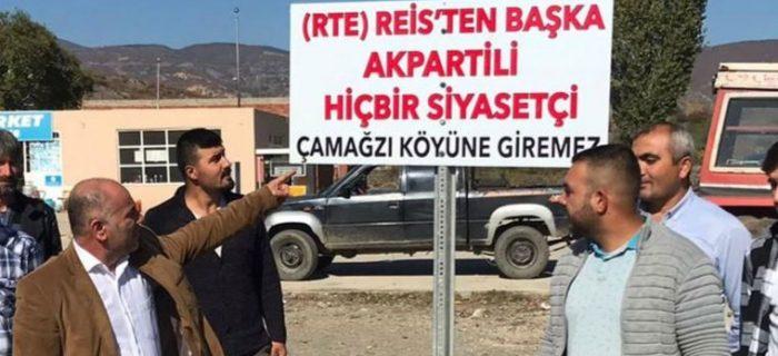 """BU KÖYE (RTE) """"REİS"""" DIŞINDA HİÇBİR AKP'Lİ SİYASETÇİ GİREMEZ"""
